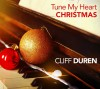 Product Image: Cliff Duren - Tune My Heart: Christmas