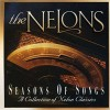 Product Image: The Nelons - Seasons Of Songs: A Collection Of Nelon Classics