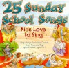 Product Image: Songs Kids Love To Sing - 25 Sunday School Songs