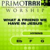 Product Image: Primotrax Worship - What A Friend We Have In Jesus