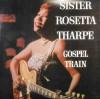 Product Image: Sister Rosetta Tharpe - Gospel Train (Lection)