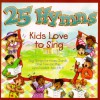 Product Image: Kids Love To Sing - 25 Hymns