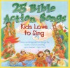 Product Image: Kids Love To Sing - 25 Bible Action Songs