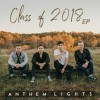 Anthem Lights - Class Of 2018