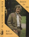 Product Image: Ray Bevan - Reign In Me