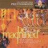 Product Image: Prestonwood Worship  - Be Magnified