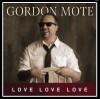 Gordon Mote - Love Love Love