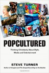 Product Image: Steve Turner - Popcultured: Thinking Christianly About Style,Media and Entertainment