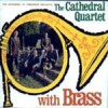 Product Image: Cathedral Quartet - The Cathedral Quartet With Brass
