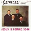 Product Image: Cathedral Quartet - Jesus Is Coming Soon