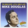 Product Image: Mike Douglas - The Men In My Little Girls Life