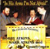 Product Image: Bobby Atkins, Mark Atkins And The Countrymen - In His Arms I'm Not Afraid