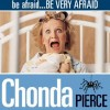 Product Image: Chonda Pierce - Be Afraid... Be Very Afraid