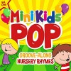 Product Image: Mini Kids Pop  - Mini Kids Pop Vol 1: Groove Along Nursery Rhymes