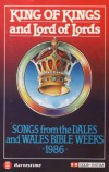 Product Image: Wales Bible Week Dales Bible Week - King Of Kings And Lord Of Lords: Songs From The Dales And Wales Bible Weeks 1986