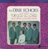 Product Image: Dixie Echoes - For God So Loved