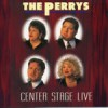 Product Image: The Perrys - Center Stage Live