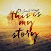 Sarah Kroger - This In My Story