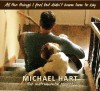 Product Image: Michael Hart - All The Things I Feel But Didn't Know How To Say