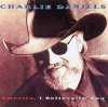 Product Image: Charlie Daniels - America, I Believe In You