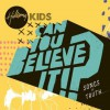 Product Image: Hillsong Kids - Can You Believe It!?: Songs Of Truth