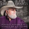 Product Image: Charlie Daniels - Memories, Memoirs And Miles - Songs Of A Lifetime