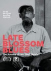 """Product Image: Leo Bud Welch - Late Blossom Blues: The Journey Of Leo """"Bud"""" Welch"""