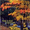 Product Image: Willie & Rodi Longenecker - Wonderful Grace