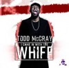 Product Image: Todd McCray - I Came In With The Whiff