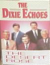 Product Image: Dixie Echoes - The Desert Rose