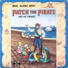 Product Image: Patch The Pirate - Sing Along With Patch The Pirate