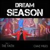 Chaz Miles - Dream Season Vol 1: The Faith
