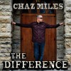 Product Image: Chaz Miles - The Difference