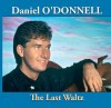 Product Image: Daniel O'Donnell - The Last Waltz