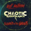 Product Image: Chaotic Resemblance - Riot Anthem/Sound Of The Saints