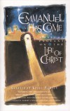 Product Image: Karla Worley - Emmanuel Has Come: A Musical Pageant On The Life Of Christ