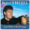 Product Image: Daniel O'Donnell - Last Waltz Of The Evening