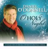Product Image: Daniel O'Donnell - O Holy Night - A Collection Of Daniel's Favourite Christmas Carols
