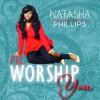 Product Image: Natasha Phillips - I'll Worship You
