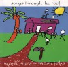Product Image: Mark Riley, Mark Jobe - Songs Through The Roof