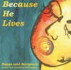 Product Image: Burnt Oak Christian Fellowship - Because He Lives: Songs And Scripture