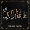 Michael Farren - Fighting For Us