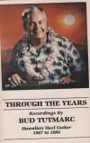 Product Image: Bud Tutmarc - Through The Years: Hawaiian Steel Guitar 1947 To 1984