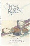 Product Image: John W Peterson - The Upper Room: An Easter Musical