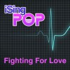 Product Image: iSing Pop - Fighting For Love