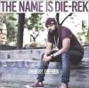 Product Image: Die-Rek - The Name Is Die-Rek