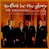 Product Image: The Jordanaires - To God Be The Glory