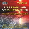 Product Image: Just The Music For You To Sing To - Let's Praise And Worship Together Vol 5: We Want To See Jesus Lifted High