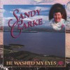 Product Image: Sandy Clarke - He Washed My Eyes
