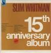 Product Image: Slim Whitman - 15th Anniversary Album